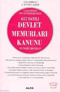 657 Sayılı Devlet Memurları Kanunu ve İlgili Mevzuat; Yasadaki Son Değişikliklerle