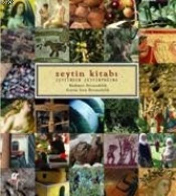 Zeytin Kitabı; Zeytinden Zeytinyağına