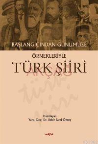 Başlangıcından Günümüze Örnekleriyle| Türk Şiiri