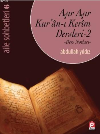 Aşır Aşır Kur'an-ı Kerim Dersleri 2; Ders Notları (Aile Sohbetleri 6)
