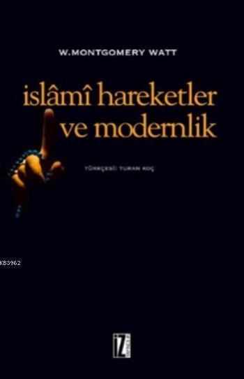 İslâmî Harekeler ve Modernlik