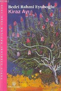 Kiraz Ayı; Toplu Eserleri Yazılar 1936-1938