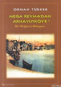 Mega Revma'dan Arnavutköy'e; Bir Boğaziçi Hikayesi