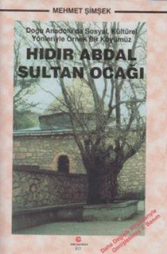 Hıdır Abdal Sultan Ocağı; Doğu Anadolu'da Sosyal, Kültürel Yönleriyle Örnek Bir Köyümüz