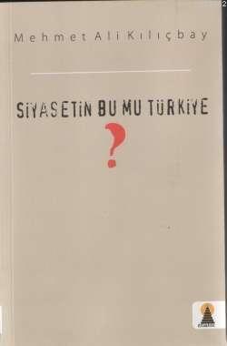Siyasetin Bu Mu Türkiye?
