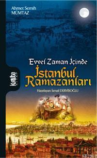 İstanbul Ramazanları; Evvel Zaman İçince