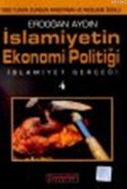 İslamiyetin Ekonomi Politiği; İslamiyet Gerçeği 4