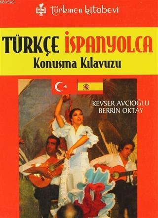 Türkçe - İspanyolca; Konuşma Kılavuzu