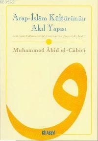 Arap-islâm Kültürünün Akıl Yapısı