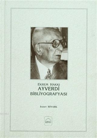 Ekrem Hakkı Ayverdi Bibliyografyası