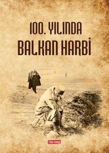 100. Yılında Balkan Harbi