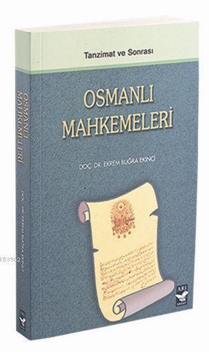 Tanzimat ve Sonrası| Osmanlı Mahkemeleri