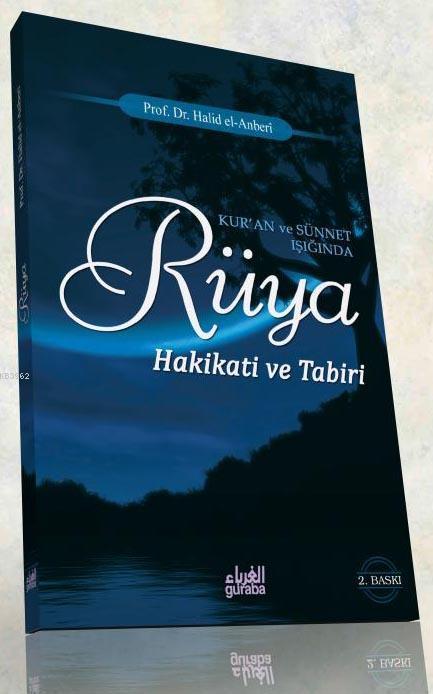 Kur'an ve Sünnet Işığında Rüya; Hakikati ve Tabiri