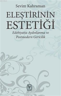 Eleştirinin Estetiği; Edebiyatta Aydınlanma ve Postmodern Gericilik