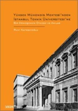 Yüksek Mühendis Mektebi'nden İstanbul Teknik Üniversitesi'ne