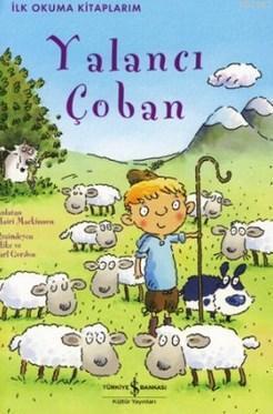 İlk Okuma Kitaplarım - Yalancı Çoban