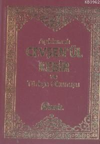 Açıklamalı Cevşen'ül Kebir ve Türkçe Okunuşu