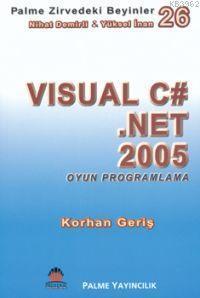 Zirvedeki Beyinler 26 Visual C .Net 2005 Oyun Programlama