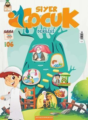 Siyer Çocuk Dergisi - 6. Sayı