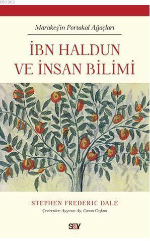 İbn Haldun ve İnsan Bilimi; Marakeş'in Portakal Ağaçları