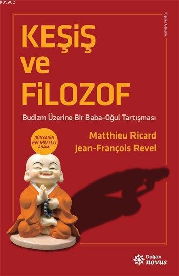 Keşiş ve Filozof; Budizm Üzerine Bir Baba-Oğul Tartışması