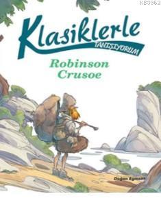 Klasiklerle Tanışıyorum - Robinson Crusoe