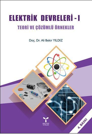 Elektrik Devreleri; Teori ve Çözümlü Örnekler