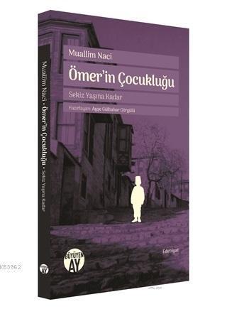 Ömer'in Çocukluğu; Sekiz Yaşına Kadar