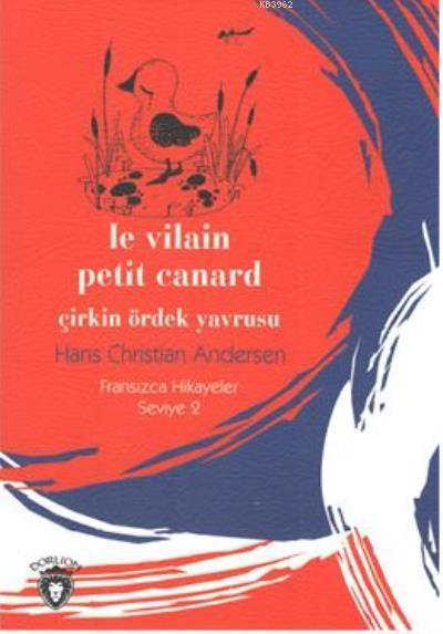 Çirkin Ördek Yavrusu - Fransızca Hikayeler Seviye 2