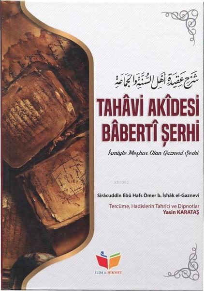 Tahavi Akidesi Baberti Şerhi; İsmiyle Meşhur Olan Gaznevi Şerhi