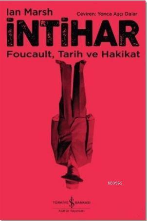 İntihar; Foucault, Tarih ve Hakikat