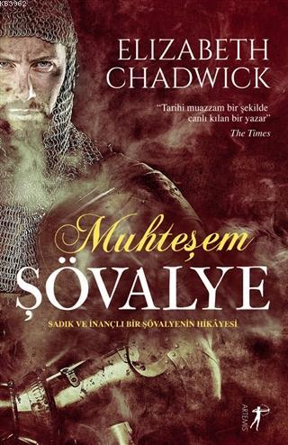 Muhteşem Şövalye; Sadık ve İnançlı Bir Şövalyenin Hikayesi