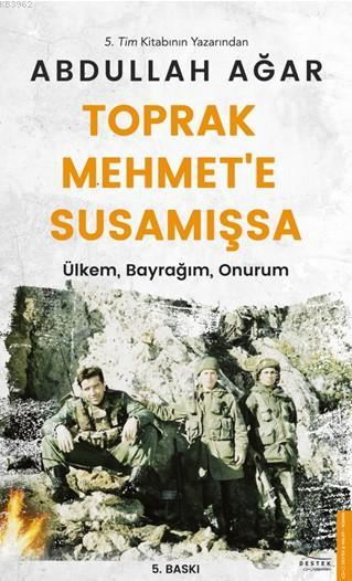 Toprak Mehmet'e Susamışsa; Ülkem, Bayrağım, Onurum