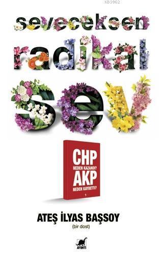 Seveceksen Radikal Sev; CHP Neden Kazandı? AKP Neden Kaybetti?-1