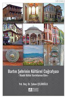Bartın Şehrinin Kültürel Coğrafyası; Maddi Kültür Varlıklarına Göre