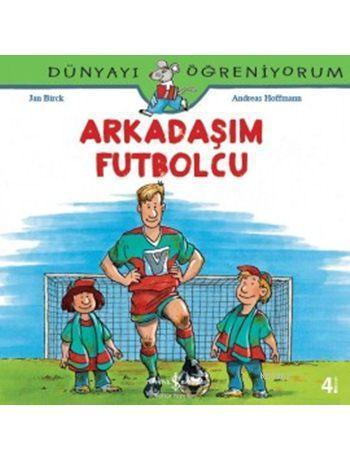 Arkadaşım Futbolcu; Dünyayı Öğreniyorum