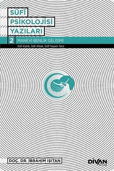 Sufi Psikolojisi Yazıları 2; Manevi Benlik Gelişimi