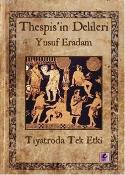 Thespisin Delileri; Tiyatroda Tek Etki