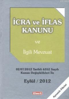 İcra ve İflas Kanunu (Cep Boy); Temmuz 2012 Tarihli 6352 Sayılı Kanun Değişiklikleri ile