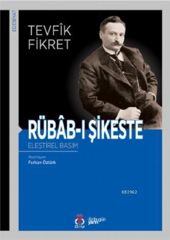 Rübâb-ı Şikeste; Eleştirel Basım