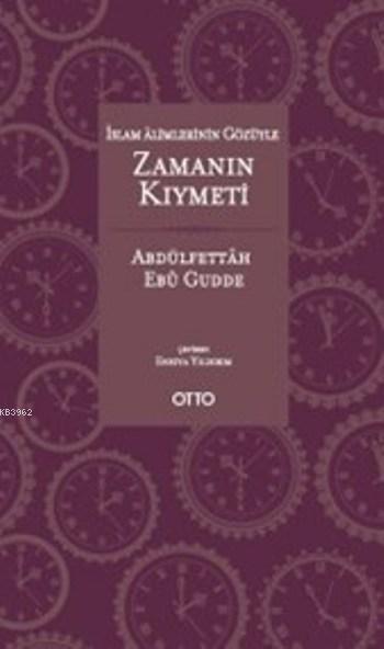 İslam Âlimlerinin Gözüyle Zamanın Kıymeti