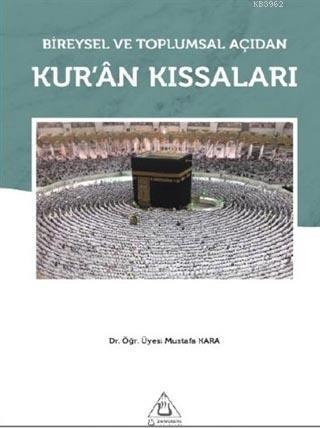 Bireysel ve Toplumsal Açıdan Kur'an Kıssaları