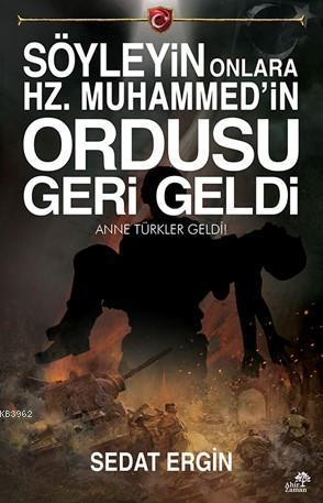 Söyleyin Onlara Hz. Muhammed'in Ordusu Geri Geldi