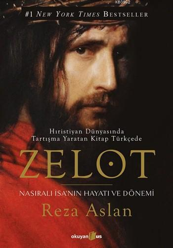 Zelot; Nasıralı İsa'nın Hayatını ve Dönemi