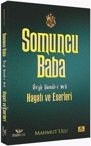 Somuncu Baba; Şeyh Hamid-i Veli Hayatı ve Eserleri