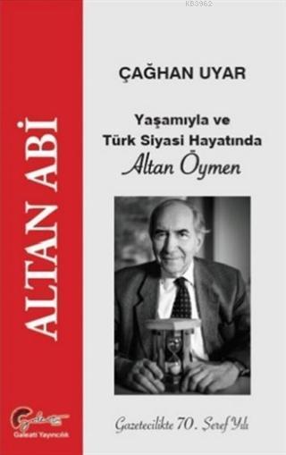 Yaşamıyla ve Türk Siyasi Hayatında Altan Öymen; Altan Abi