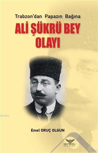 Ali Şükrü Bey Olayı; Trabzon'dan Papazın Bağına