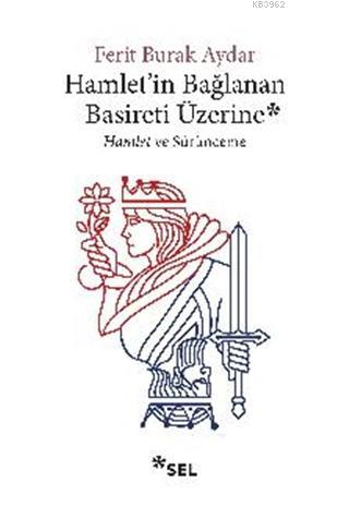 Hamlet'in Bağlanan Basireti Üzerine; Hamlet ve Sürünmece