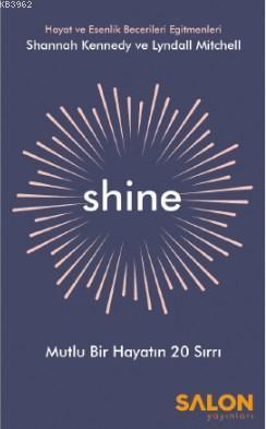 Shine; Mutlu Bir Hayatın 20 Sırrı