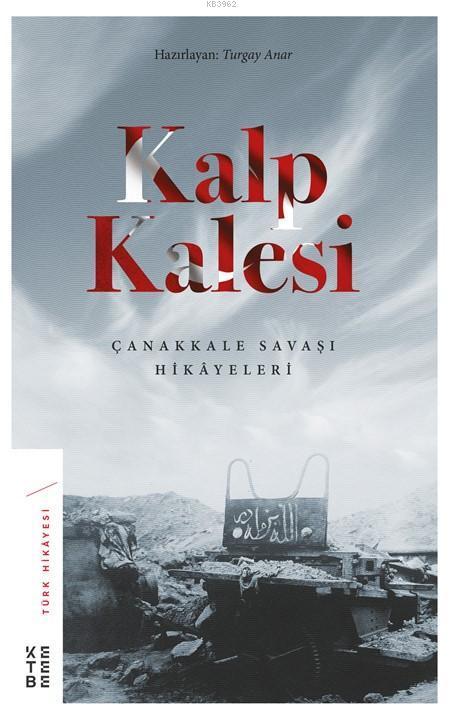 Kalp Kalesi; Çanakkale Savaşı Hikâyeleri